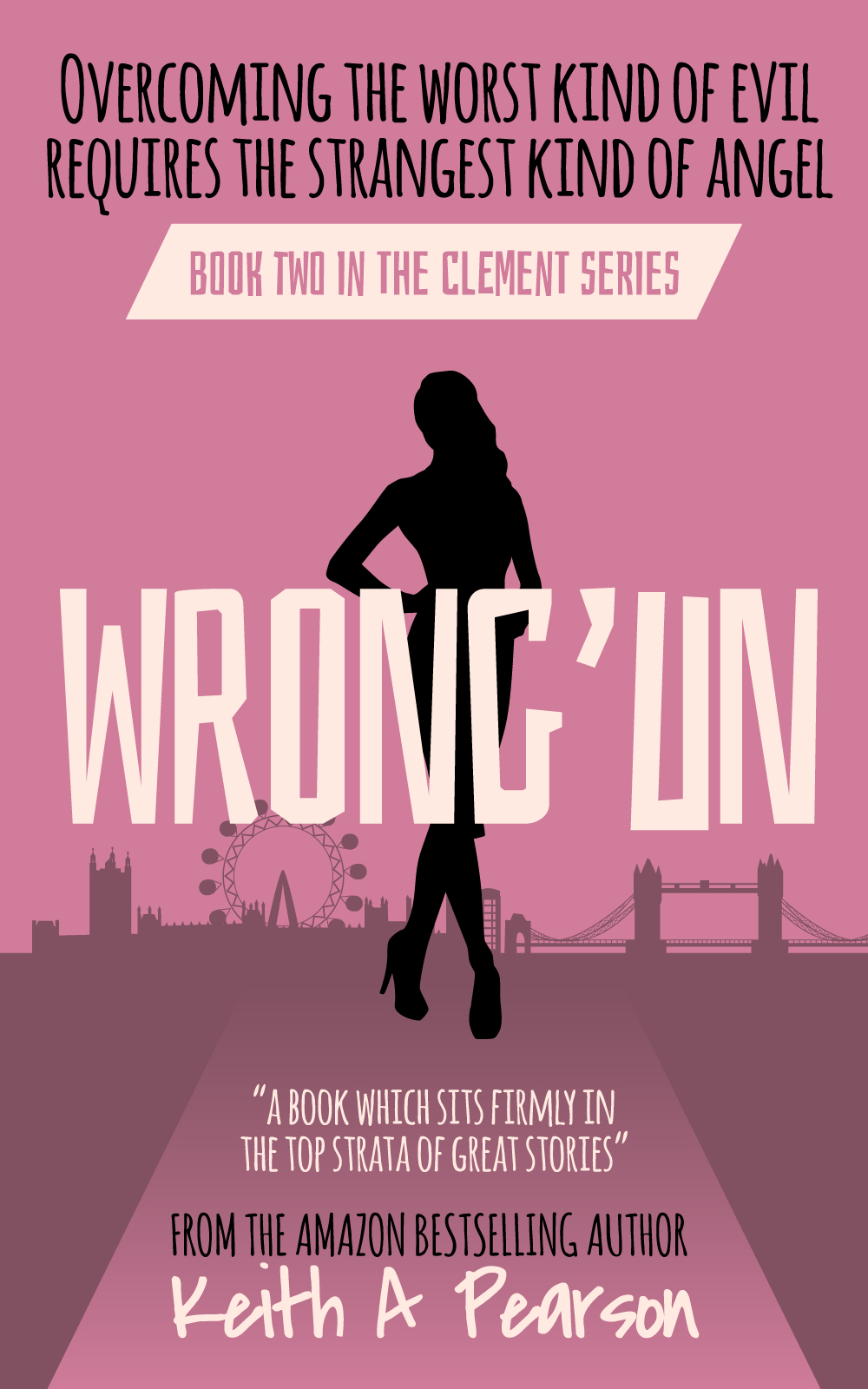 Wrong'un Novel by Keith A Pearson